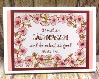 """2017 Yeartext ~ """"Trust in Jehovah and do what is good"""" ~ Psalm 37:3 Scripture ~ Greeting Card ~ Floral Blossoms Border"""