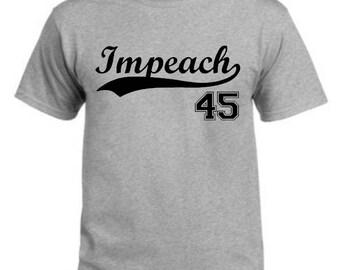 Impeach 45 | Impeach Trump Activism | Protest | Resistance T-Shirt