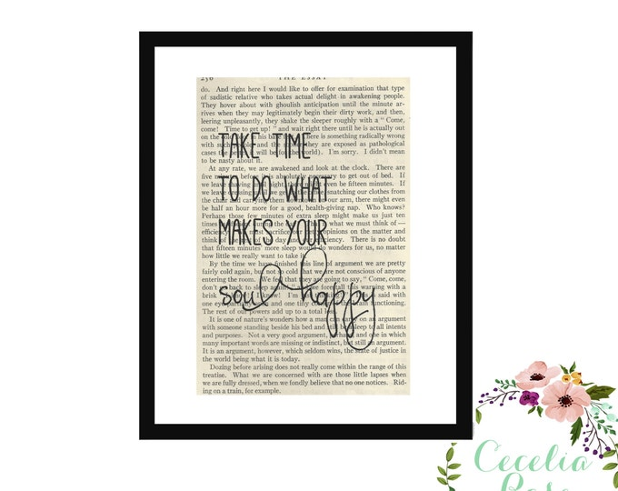 Take Time To Do What Makes Your Soul Happy Inspirational Quote Upcycled Vintage Book Page Art Box Frame or Print