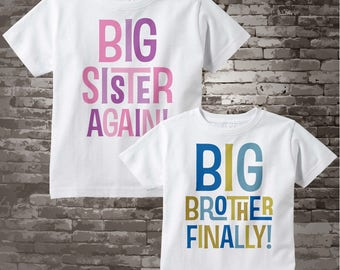 Big Sister Big Brother Shirts, Set of 2 Sibling Big Sister Again and Big Brother Finally Tee Shirts or Onesies, Announcement (02152013a)