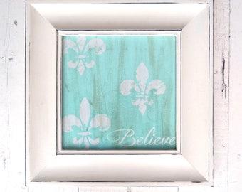 Fleur De Lis Art, Inspirational Art, Believe, Canvas Art, Acrylic Painting, Paris Chic, Aqua Blue Art, Shabby Cottage Chic, French Cottage
