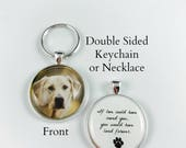 Pet Memorial Key Chain or Necklace - Double Sided Pet Photo Key Chain or Necklace - Pet Keepsake - Dog Memorial - Available in 4 finishes