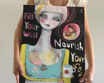 Fill Your Well Nourish Your Soul - an ORIGINAL 16 x 20 painting by Carissa Paige - Nourishing Soul Well Inspiration for Women FREE SHIPPING