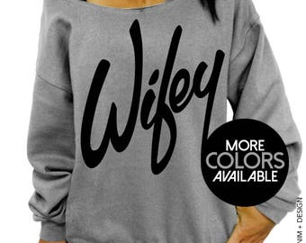 Wifey Shirt - Gray Slouchy Oversized Off the Shoulder Sweatshirt - Wedding Gift for Wife or Bride to Be, Just Married Newlywed Shirt