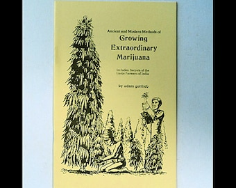Ancient & Modern Methods of Growing Extraordinary Marijuana - RARE 1975 Booklet by Adam Gottlieb - Illustrated 1st Edition