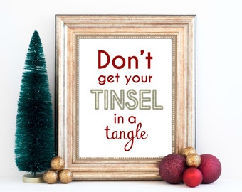 Don't Get Your Tinsel in a Tangle Quote – Holiday  - Christmas Printable – Instant Download  – Digital Download – Wall Art - RED and GOLD