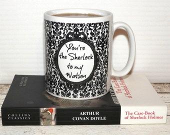 "Sherlock Holmes Mug, ""You're the Sherlock to my Watson"", 2 sided design,  Damask 221B Wallpaper, Literary Quote, Book Mug"