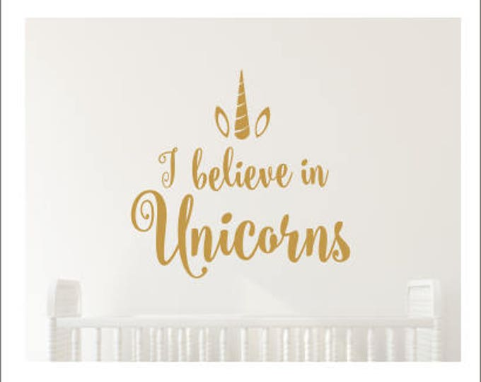 I believe in Unicorns Decal Girls Nursery Decal Girls Bedroom Wall Decal Believe in Unicorns with Horn and Ears Magical Unicorn Decor