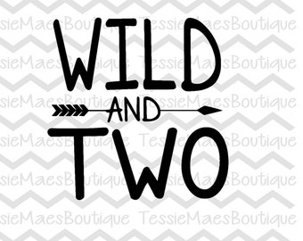 Wild and Two, Birthday Shirt, Second Birthday, SVG, DXF, EPS, PNg, TessieMaes, Cutting File, Cuttable, Silhouette, Circut, Printable,