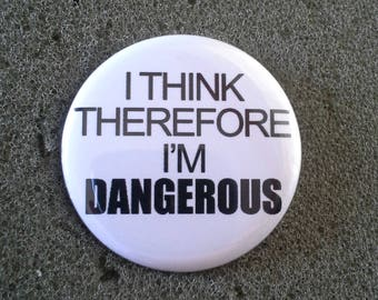 """Unworn Retro '80s Pinback Button """"I think, therefore I'm dangerous"""" Like-New Condition"""
