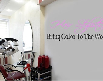 "Hair Stylists Bring Color to the world -41""H x 108""W-Vinyl Wall Decal-Beauty Salon Shop Wall Decal Lettering-Wall Art-Wall Decor"