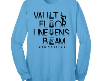 Gymnastics Love Gymnastics Shirt Gymnast Vault Floor Unevens Beam Long Sleeve T Shirt