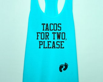 Tacos for two maternity racerback tank top, Eating for two maternity tank top workout gift, Pregnancy summer tank top shirt