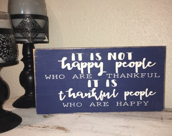 It is not happy People who are Thankful It is Thankful People Who, Available Now, 1 day Shipping, 6x12 Wood Quote Block, Christmas Present