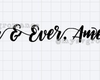 Forever & Ever, Amen - SVG - Cutting File - Cricut - Silhouette