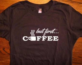 But first coffee woman t-shirt