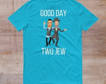 Good Day Two Jew T-Shirt Tee Gift Clothing Jewish Hebrew Mazel Tov Bar Mitzvah Holiday