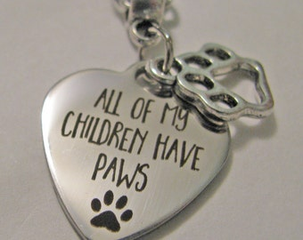 All Of My Children Have Paws - Pet Lover Gift - Stainless Steel, Laser Engraved Necklace, Key Chain, Rear View Mirror Charm, Ornament