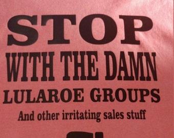 Stop with the damn lularoe shirt
