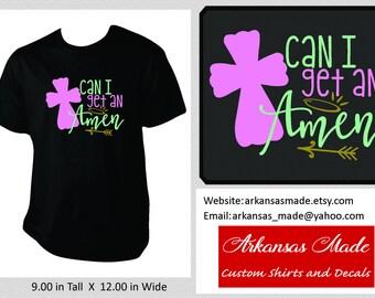 Can I get an Amen?, Christian shirt, cross shirt, halo shirt, cross with halo, Amen shirt, up to 4xl