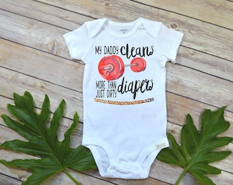 Crossfit shirt, My Daddy Cleans, Baby Shower Gift, Crossfit Gift, Crossfit shirt, Crossfit Baby shirt, Funny shirts, Crossfit Bodysuit