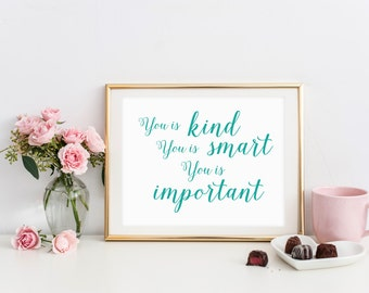 DIGITAL You is Kind, You is Smart, You is Important Print, Teal Girl Nursery, Muted Girl Bedroom Wall Decor, New Baby Gift - ANY SIZE