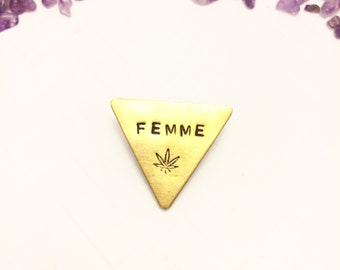 HIGH FEMME triangle pin with leaf  (hand-stamped brass)