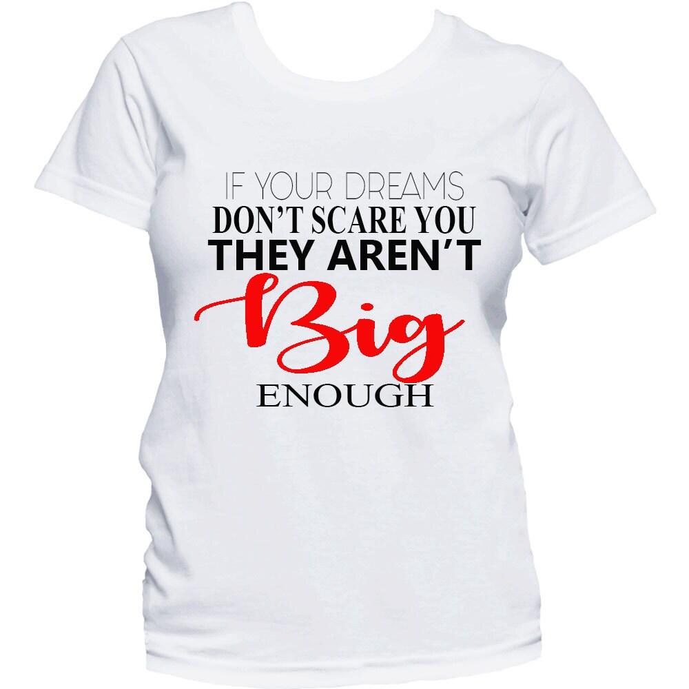 Motivational Shirt Dream Big Inspirational Shirt Be Happy