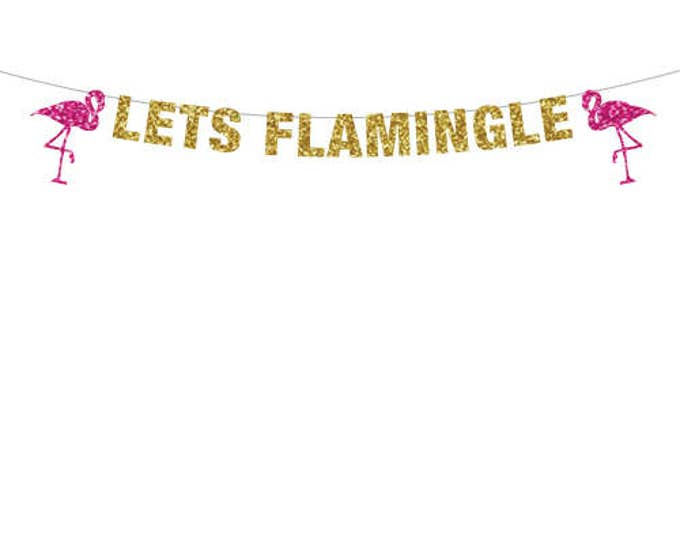 Let's Flamingle Banner, Flamingo Banner, Flamingo Party Decoration, Flamingo Bachelorette Party Decor, Flamingo Party, Luau Party Decoration