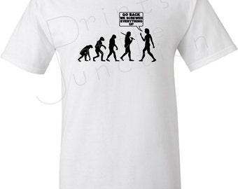 Funny Evolution T-Shirt/Evolution Of Man Shirt/Go Back We Screwed Everything Up Evolution T-Shirt/Human Evolution Gift/Science Geek Gift