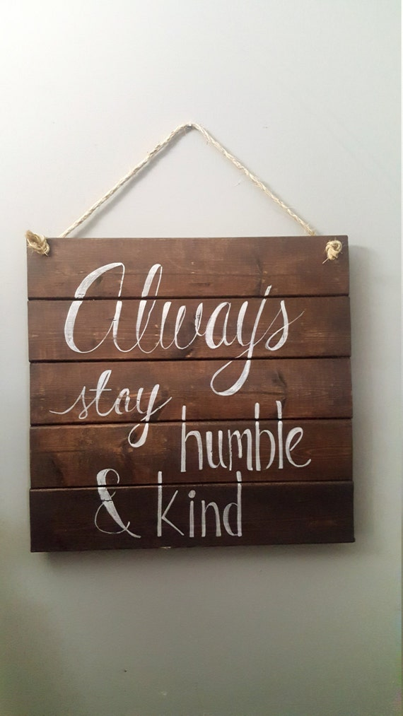 Inspirational wood sign humbleand kind wood by WiredTwist