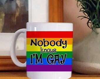 Nobody Knows I'm Gay Mug