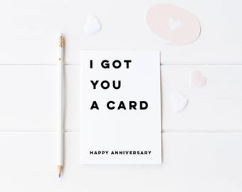 I Got You A Card, Anniversary Card Funny Greeting, Humour Card, Anniversary For Him For Her, First Anniversary, Boyfriend, Girlfriend