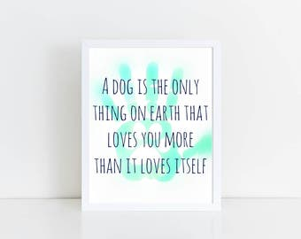 Dog Quote Printable Art, Instant Download