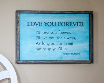 LOVE YOU FOREVER rustic wooden sign- baby nursery- Robert Munsch- sentimental- baby shower gift- nursery decor