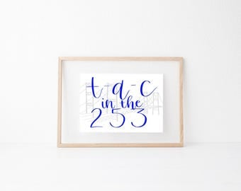 Tacoma Local Hand lettered home art, print, typography gift, holiday, bedroom home decor quote, card, modern calligraphy, city
