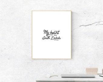 South Dakota Print, Digital Print, My Heart is in South Dakota Art, South Dakota Art, Digital Download, South Dakota Wall Art, Wall Prints