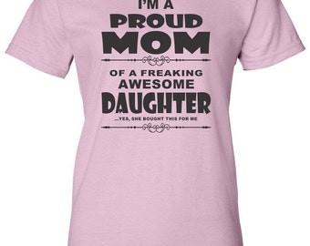 Gift for Mom I'm a Proud Mom Daughter Tee Shirt for Mom Mothers Day Gift Gift for Her Moms Birthday Gift Daughter Gift Moms Gift Wife Gift