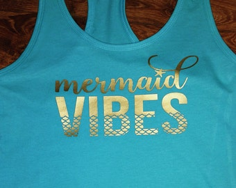 Mermaid Vibes tank; racer back; beach; summer; spring break; vacation tank top