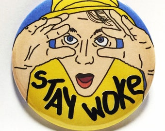 Stay Woke - political protest pin back button