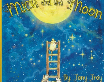 Mice and the Moon Children's Book by Tony Troy