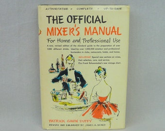 1956 The Official Mixer's Manual For Home and Professional Use - Patrick Gavin Duffy - James Beard Revised - Vintage Mixology Book
