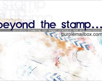 Beyond the Stamp: Artistic Stamping for Paper Crafters and Art Journalers -  Online  Class - Digital Download - Instant Access