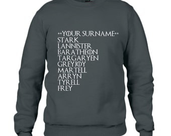 Game of Thrones Houses List With Your Surname Sweatshirt Personalised Custom Gift Mens Womens Unisex Black Sweater