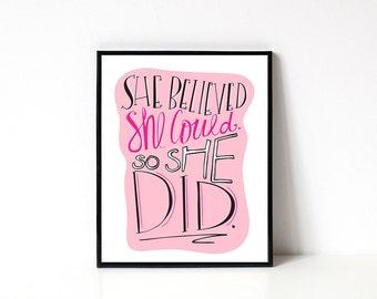Feminism Art Print- Feminist - She Believed She Could So She Did - Best Friend Gift - 8x10 Wall Art - Graduation Gift - Gift For Her