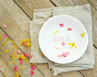 DREAM BIG Dish