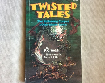 TWISTED TALES: The Slithering Corpse and Other Sinister Stories (Paperback Anthology) by R.C. Welch