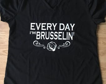 Every Day I'm Brusselin T-Shirt