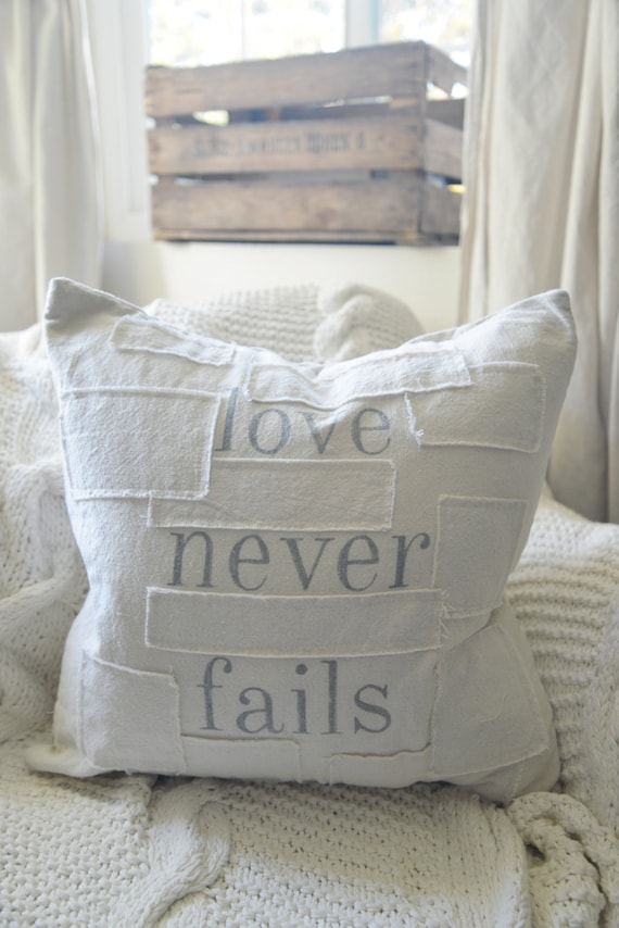 love never fails grain sack style pillow cover. available in 16x16, 18x18, 20x20, 16x26 or custom. patches optional.