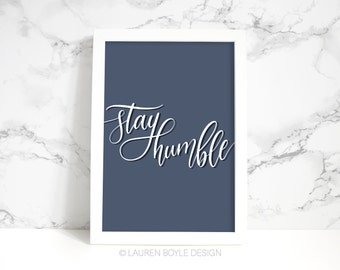 Stay Humble - Hand Lettered Print, Hand Lettering, Home Decor, Prints, Calligraphy Print, Navy Blue Poster, Poster, Modern Calligraphy